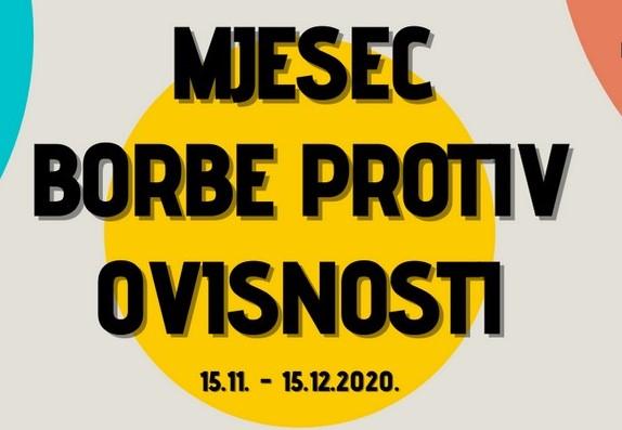 Mjesec borbe protiv ovisnosti 15.11. – 15.12.2020. godine