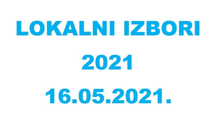 Izbori za članove predstavničkih tijela jedinica lokalne i područne (regionalne) samouprave – 16.05.2021. godine
